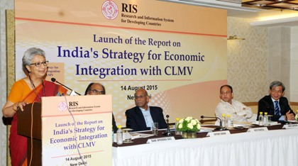 "Launch of the Report on ""India's Strategy for Economic Integration with CLMV"", in New Delhi on August 14, 2015"