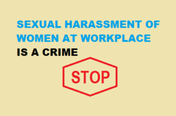 Sexual harassment of women at workplace is a crime.