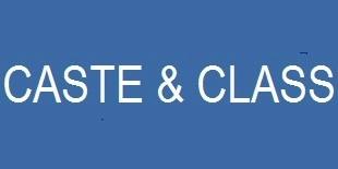 Caste & Class