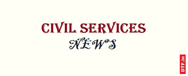 Civil Services News